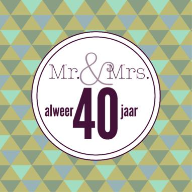 wat is 40 jaar huwelijk Kaartje 40 jaar getrouwd. Wenskaart 40 jaar getrouwd met leuke  wat is 40 jaar huwelijk